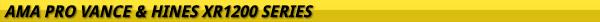 AMA Pro Vance & Hines XR1200 Series